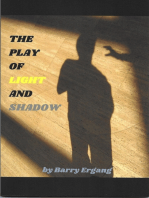 "The Play of Light and Shadow & ""Writing 'The Play of Light and Shadow'"""