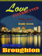 Love Interrupted, True Love versus Deadly Secrets