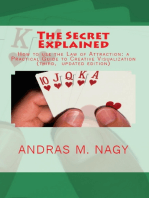 The Secret Explained How to Use the Law of Attraction a Practical Guide to Creative Visualization (New Updated Edition)