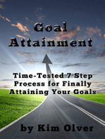 Goal Attainment-Time Tested 7 Step Process for Finally Attaining Your Goals