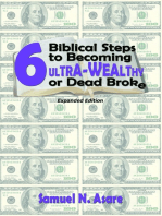 6 Biblical Steps to Becoming ULTRA-Wealthy or Dead Broke