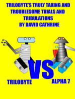 Trilobyte's Truly Taxing and Troublesome Trials and Tribulations