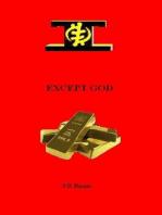 Except God