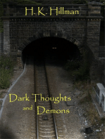Dark Thoughts and Demons.