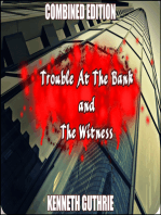 The Witness and Trouble At The Bank (Combined Edition)