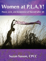 Women at P.L.A.Y! Peace, Love, and Acceptance of Yourself after 40
