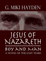 Jesus of Nazareth, Boy and Man
