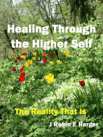 Healing Through the Higher Self The Reality That Is