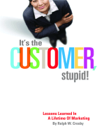 It's The Customer, Stupid! Lessons Learned In A Lifetime of Marketing