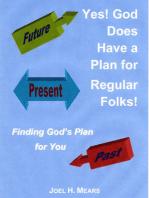 Yes! God Does Have a Plan for Regular Folks!