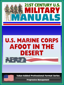 21st Century U.S. Military Manuals: Afoot in the Desert, Desert Survival, Deserts of the World Marine Corps Field Manual - FMFRP 0-53 (Value-Added Professional Format Series)