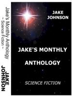 Jake's Monthly- Science Fiction Anthology
