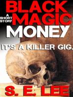 Black Magic Money