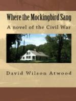 Where the Mockingbird Sang, a novel of the Civil War