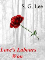 Love's Labours Won