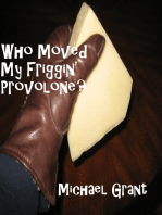 Who Moved My Friggin' Provolone?