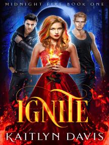 Ignite (Midnight Fire Series Book One)