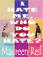 I Hate Me, Who Do You Hate?