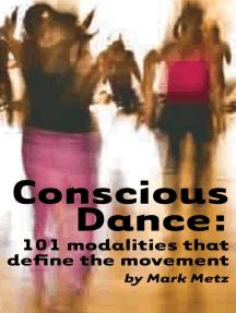 Conscious Dance: 101 modalities that define the movement