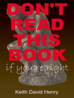 Don't Read This Book If You're Right