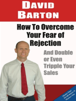 How to Overcome Your Fear of Rejection and Double or Triple Your Sales