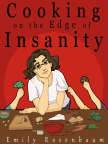 Cooking on the Edge of Insanity
