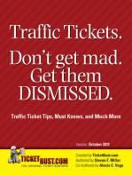Traffic Tickets. Don't Get Mad. Get Them Dismissed.