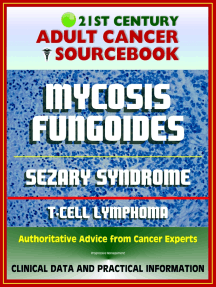 21st Century Adult Cancer Sourcebook: Mycosis Fungoides and the Sezary Syndrome, Cutaneous T-cell Lymphoma. - Clinical Data for Patients, Families, and Physicians