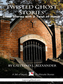 Twisted Ghost Stories: A Collection of 15-Minute Ghost Stories with a Twist