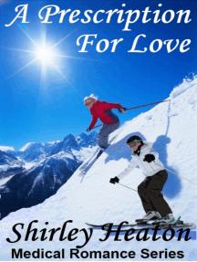 A Prescription for Love (Medical Romance Series)