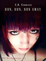 Run, Run, Run Away ~ The Ivy Chronicles