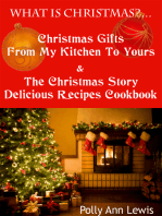 What Is Christmas?...Christmas Gifts From My Kitchen To Yours & The Christmas Story Delicious Recipes Cookbook