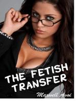 The Fetish Transfer
