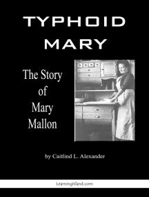Typhoid Mary: The Story of Mary Mallon