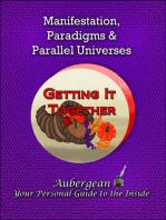 Manifestation, Paradigms and Parallel Universes