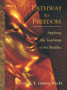 Pathway to Freedom: Applying the Teachings of the Buddha