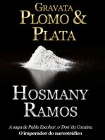 Gravata, Plomo & Plata a vida de Pablo Escobar.