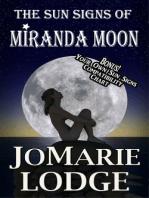 The Sun Signs of Miranda Moon
