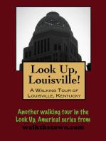 Look Up, Louisville! A Walking Tour of Louisville, Kentucky