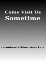 Come Visit Us Sometime