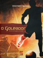 O Goleador Corrupção e morte no futebol
