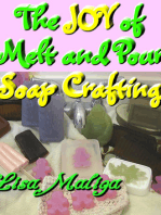 The Joy of Melt and Pour Soap Crafting
