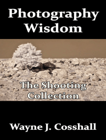 Photography Wisdom: The Shooting Collection