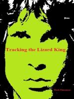 Tracking the Lizard King