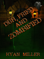 Duh, Fried and Zombified