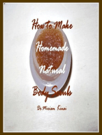 How to Make Handmade Homemade Natural Body Scrubs
