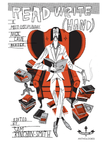 Read Write [Hand]: A multi-disciplinary Nick Cave reader