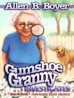 Gumshoe Granny Investigates