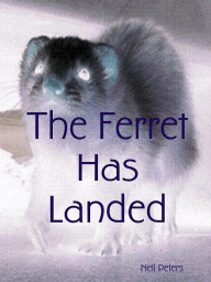 The Ferret Has Landed