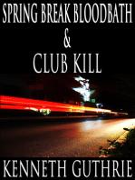 Spring Break Bloodbath and Club Kill (Two Story Pack)